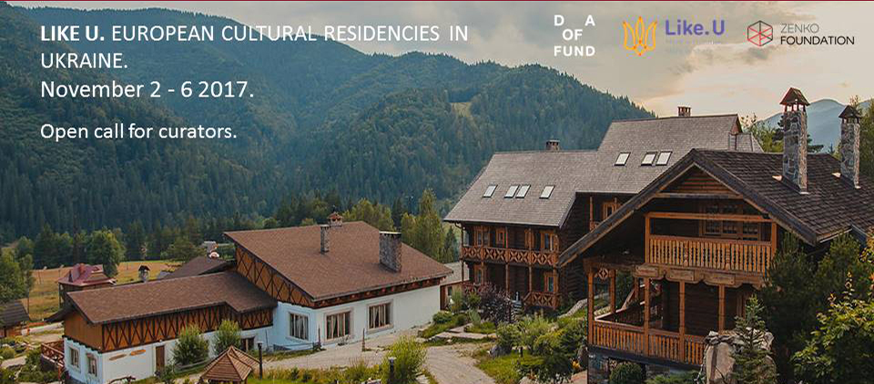 LIKE U. EUROPEAN CULTURAL RESIDENCIES IN UKRAINE. Open Call.