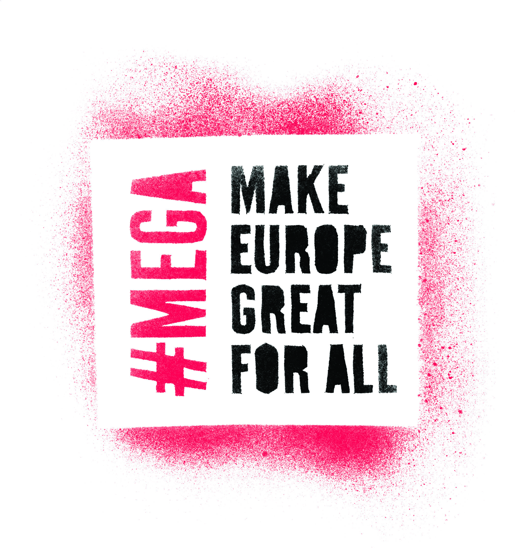 THE MEGA CAMPAIGN – Make Europe Great for All