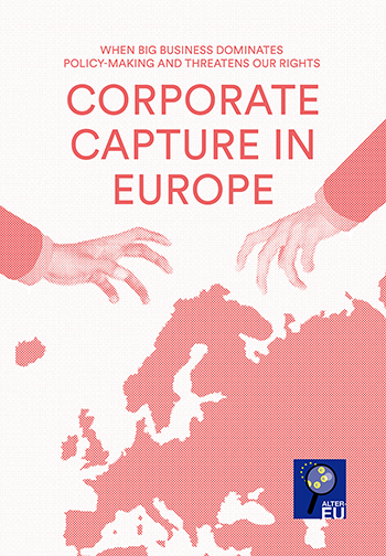 Corporate capture in Europe – When big business dominates policy-making and threatens our rights