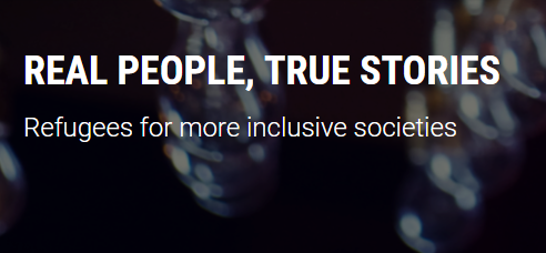 Real People, True Stories – Refugees for more inclusive societies