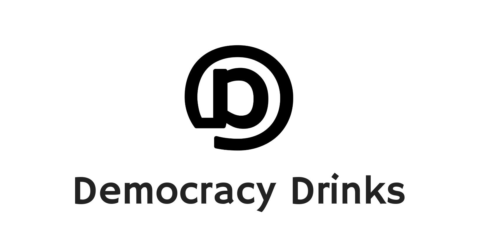 Democracy Drinks (monthly)