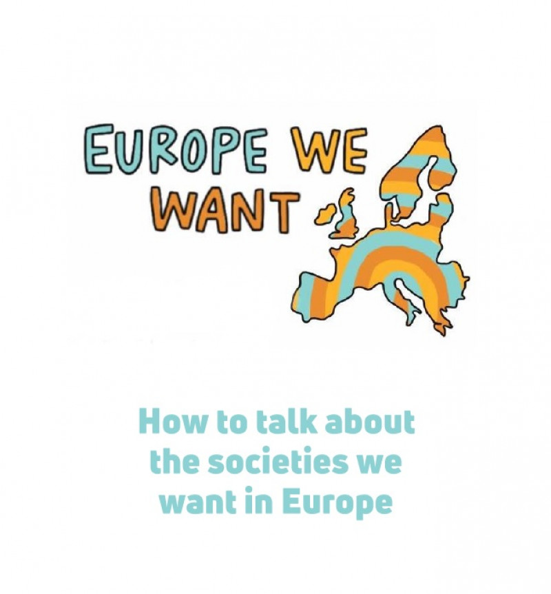 How to talk about the societies we want in Europe — a guide