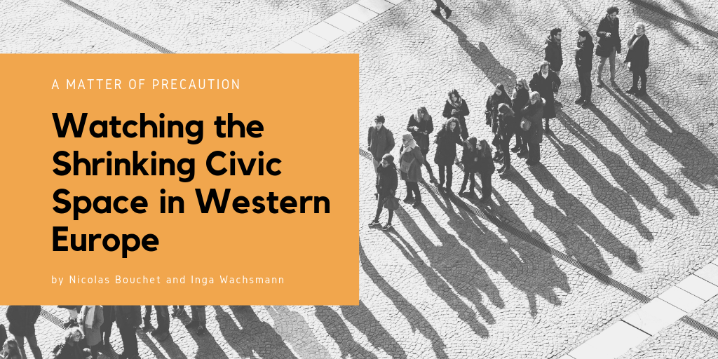 A Matter of Precaution – Watching the Shrinking Civic Space in Western Europe
