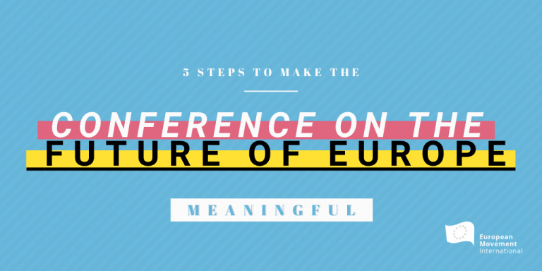 5 steps to make the Conference on the Future of Europe meaningful