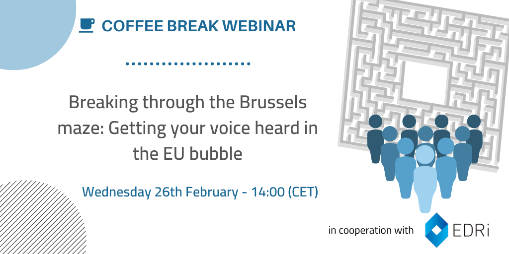 [Coffee Break Webinar] Breaking through the Brussels maze: Getting your voice heard in the EU bubble