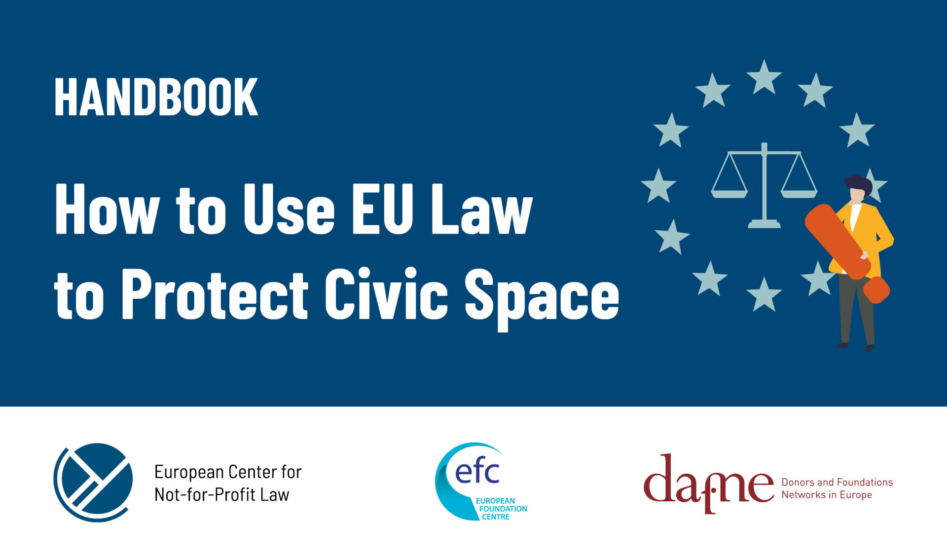 """Handbook """"How to Use EU Law to Protect Civic Space"""""""