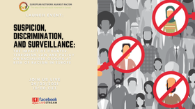 [Report] Suspicion, discrimination and surveillance: The impact of counter-terrorism law and policy on racialised groups at risk of racism in Europe