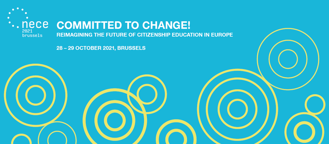 NECE Conference 2021: COMMITTED TO CHANGE! Reimagining the future of citizenship education in Europe.
